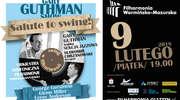 """""""Gary Guthman show – Salute to swing!"""" w olsztyńskiej filharmonii"""