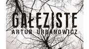 """Thriller po suwalsku, czyli """"Gałęziste"""""""