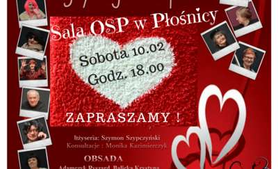 """Walentynki w Płośnicy. Zapraszamy na spektakl """"Na miłość nigdy nie jest za późno""""."""