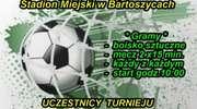 Piłkarski turniej trampkarzy w Bartoszycach. Victoria zagra ze Stomilem, Jurandem i Polonią