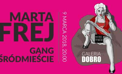 Kobieta nie istnieje: Marta Frej i Gang Śródmieście