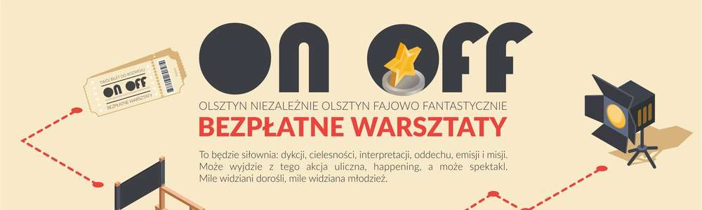 Wciśnij ON na teatralny OFF!