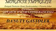 Morskie impresje Danuty Gastołek