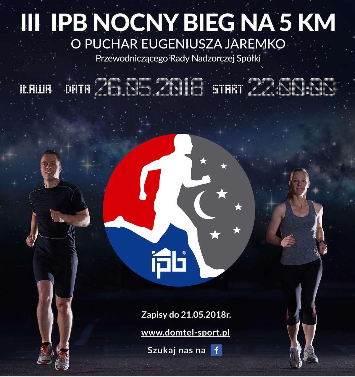 III IPB Nocny Bieg Na 5 km o Puchar Eugeniusza Jaremko - full image