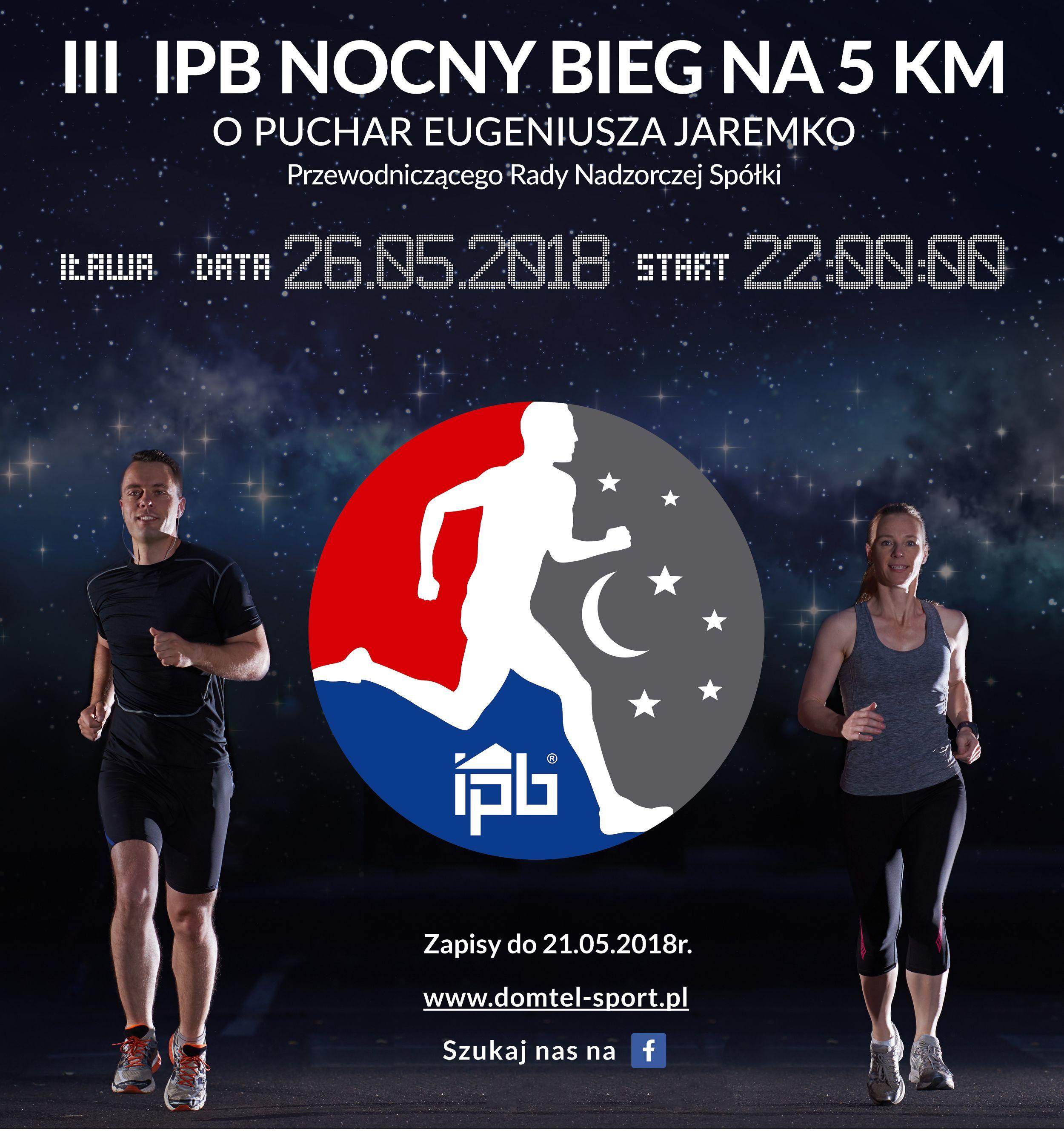 III IPB Nocny Bieg Na 5 km o Puchar Eugeniusza Jaremko
