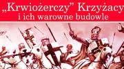 O Krzyżakach w pokrzyżackim zamku