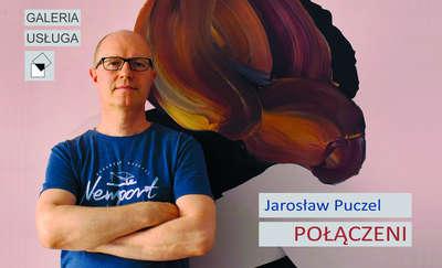 """Jarosław Puczel """"Połączeni"""""""