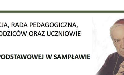 Szkoła w Sampławie zostanie nazwana imieniem kardynała