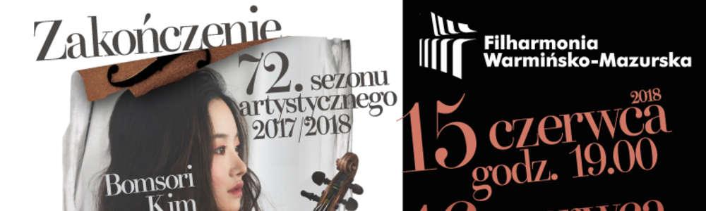 Zakończenie 72.sezonu artystycznego  2017/2018 Filharmonii Warmińsko-Mazurskiej