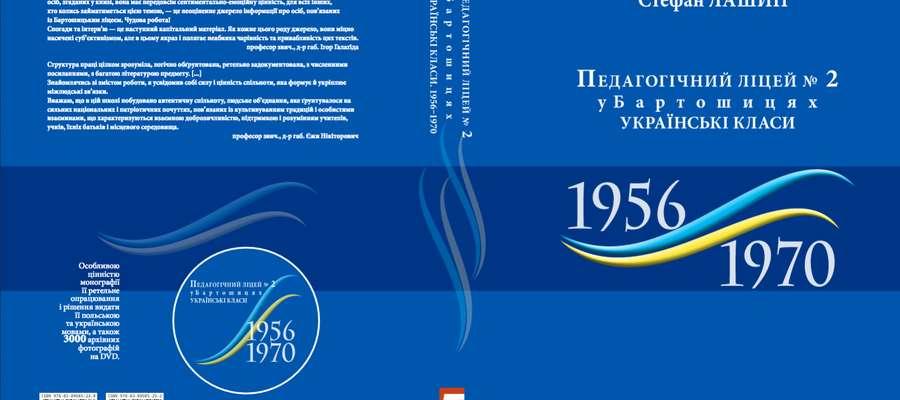 Wspólna Alma Mater Polaków i Ukraińców we wspomnieniach. Liceum Pedagogiczne w Bartoszycach 1956 - 1970