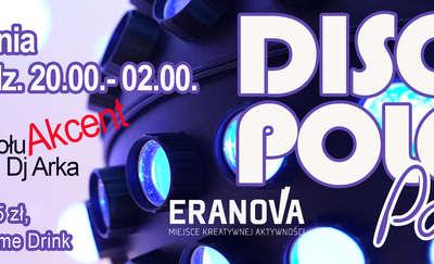 Disco Party Dyskoteka — 10 sierpnia, godz. 20.00, Eranova