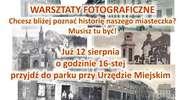 Warsztaty fotograficzne z historią w tle
