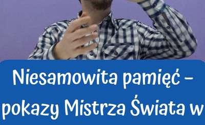 Niesamowita pamięć – pokazy Mistrza Świata w Olsztynie