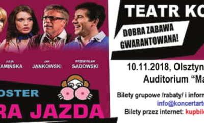 """Zapraszamy na spektakl """"Ostra Jazda"""" z gwiazdami kina..."""