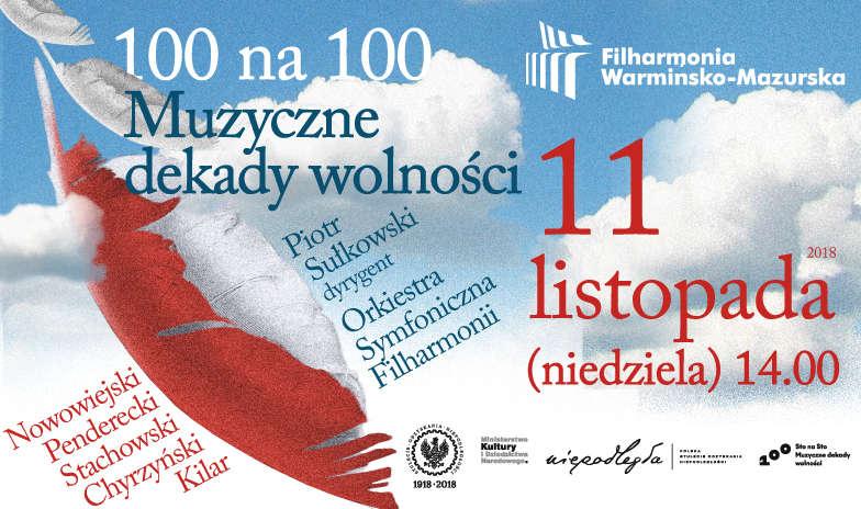 """Koncert """"100 na 100. Muzyczne dekady wolności""""   - full image"""