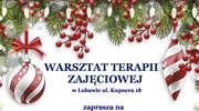 Lubawski Warsztat Terapii Zajęciowej zaprasza na kiermasz bożonarodzeniowy