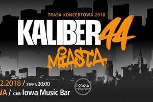 Kaliber 44 da koncert w Iławie! Sprawdź gdzie, kiedy i jak kupić bilet