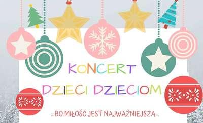 Zapraszamy na koncert Dzieci Dzieciom!