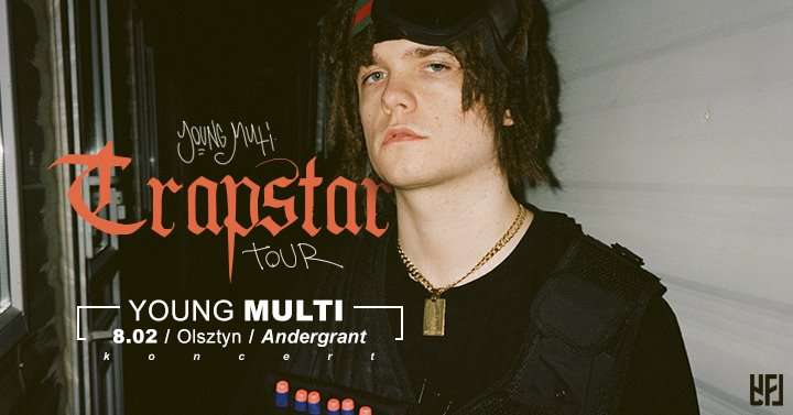 Young Multi - Trapstar Tour - Olsztyn - full image