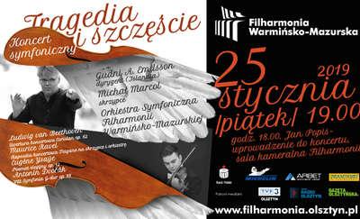 """""""Tragedia i szczęście"""" w olsztyńskiej filharmonii"""