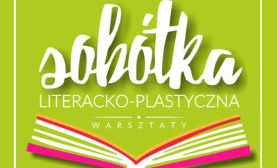 SOBÓTKA LITERACKO-PLASTYCZNA