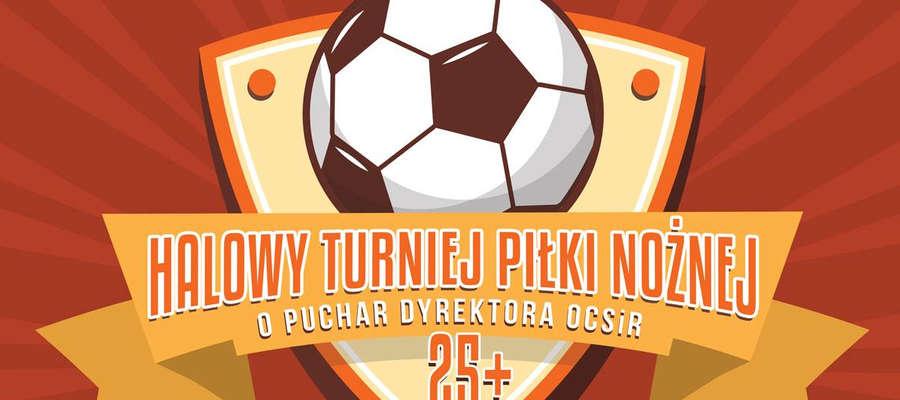 Halowy turniej piłkarski o puchar dyrektora OCSiR zaplanowany jest na sobotę 16 marca