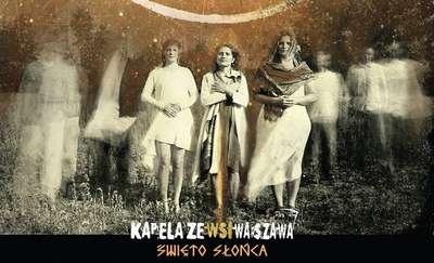 Kapela Ze Wsi Warszawa zagra  w amfiteatrze w Ostródzie