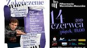 Koncert zamykający 73. sezon artystyczny Filharmonii Warmińsko-Mazurskiej