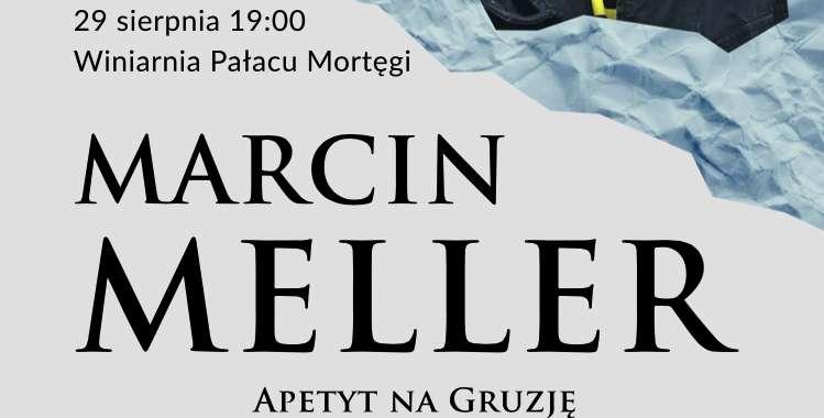 Marcin Meller apetyt na Gruzję. - full image