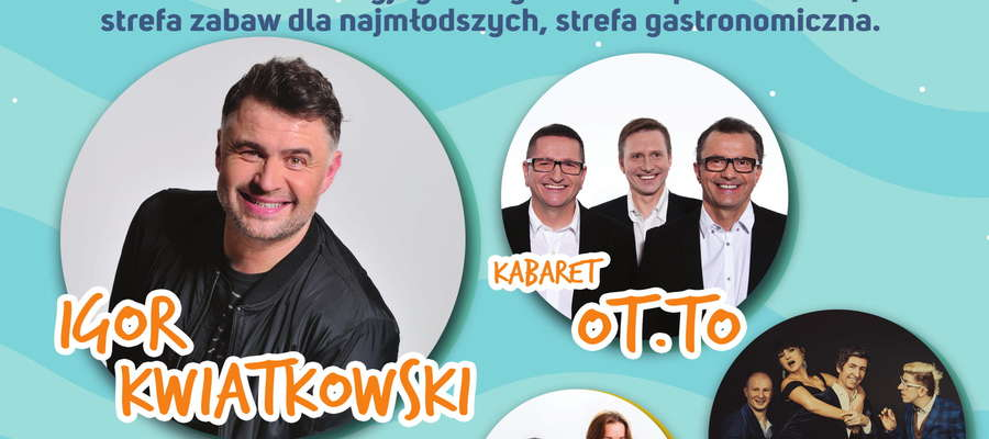 W tym roku wystąpi między innymi Igor Kwiatkowski oraz Kabaret OT. TO