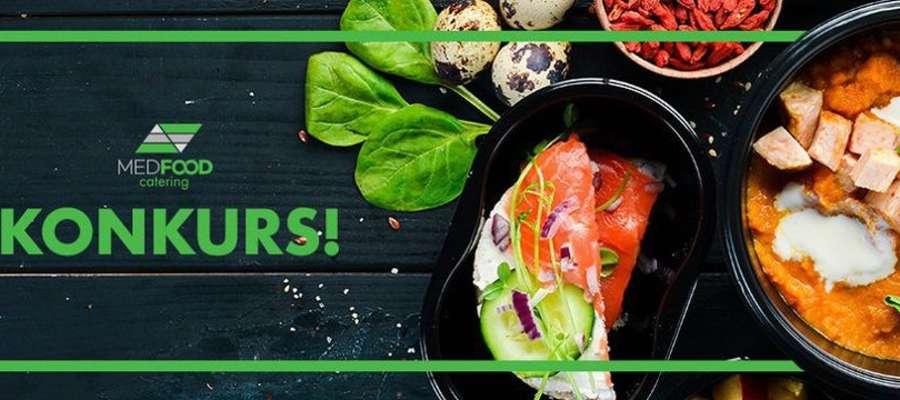 Uwaga KONKURS! Wygraj catering dietetyczny MedFood