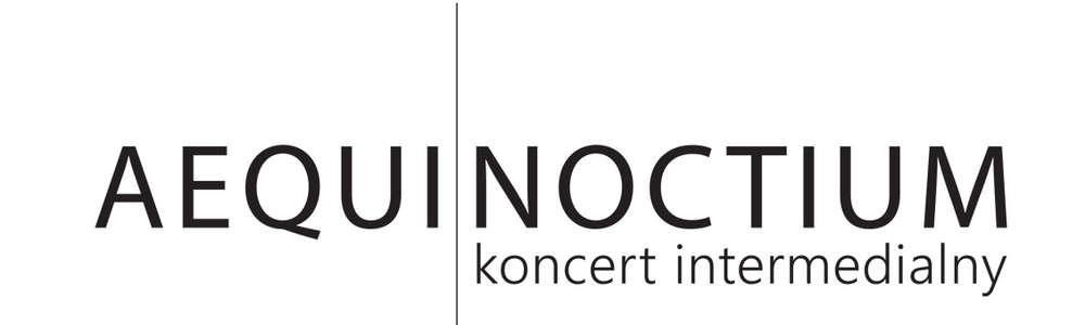 """Aequinoctium - """"magiczny"""" koncert intermedialny w Olsztynie"""