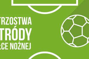 Zbierzcie ekipę i wystartujcie w piłkarskich mistrzostwach Ostródy