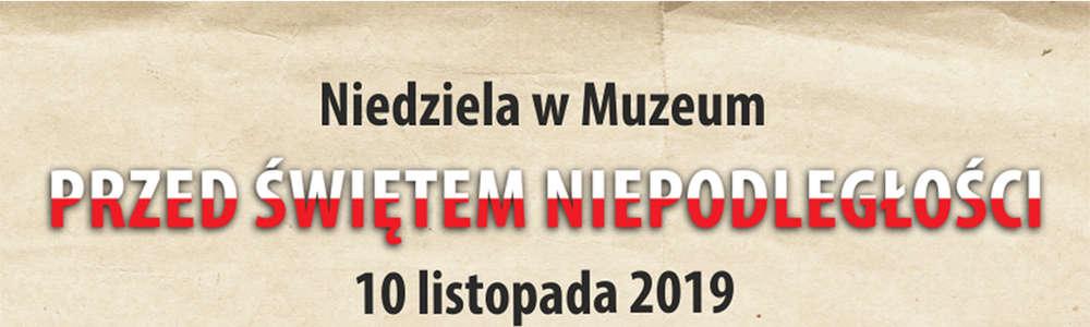 Niedziela w Muzeum przed Świętem Niepodległości