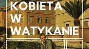 """CZYTAM, BO LUBIĘ: Magdalena Wolińska-Riedi - """"Kobieta w Watykanie"""""""