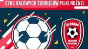 AP Ostróda zaprasza na cykl piłkarskich turniejów halowych dla dzieci