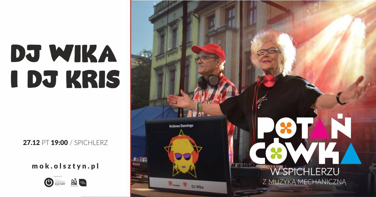 Potańcówka: DJ WIKA i DJ KRIS