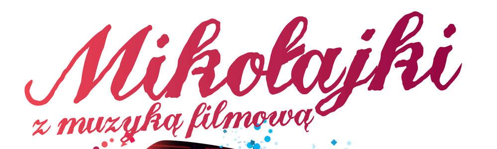 Mikołajki z Muzyką Filmową w Filharmonii