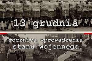 Kolejna rocznica wprowadzenie stanu wojennego