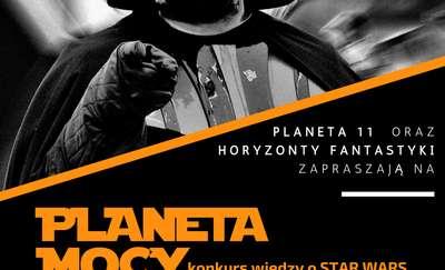 """Jesteś fanem """"Gwiezdnych wojen""""? Sprawdź się w konkursie Planety 11"""