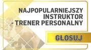 NAJPOPULARNIEJSZY INSTRUKTOR/TRENER PERSONALNY - GŁOSOWANIE SMS-OWE