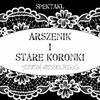 """Spektakl  """"Arszenik i stare koronki"""""""