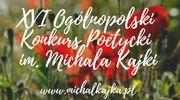 Trwa Konkurs Poetycki im. Michała Kajki. Zostań w domu i pisz wiersze!