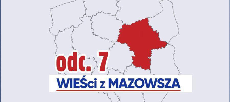 WIEŚci z Mazowsza 2020 - odcinek 7