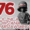 Dziś 76. rocznica Powstania Warszawskiego