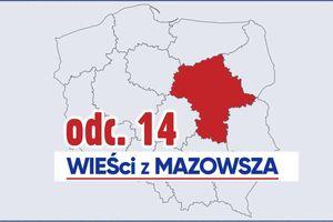 Wieści z Mazowsza 2020, odc. 14