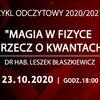 """""""Magia w fizyce - rzecz o kwantach"""" wykład w Olsztyńskim Planetarium"""