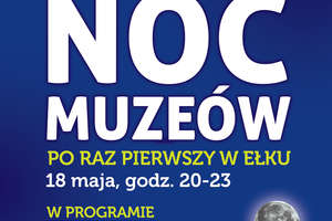 Noc muzeów w Ełku!