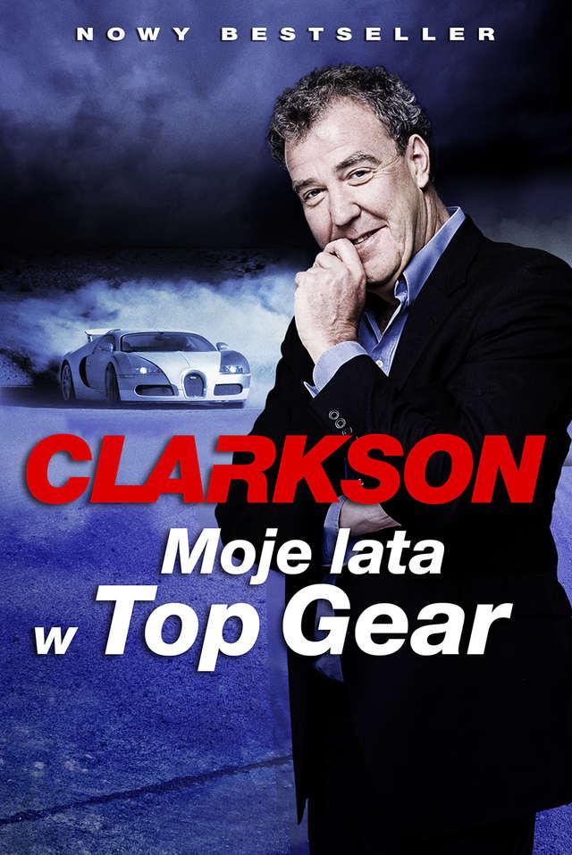 Moje lata w Top Gear. Książka dla naszych Czytelników - full image