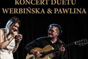 Koncert Werbińska & Pawlina